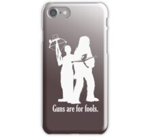 Guns are for fools. iPhone Case/Skin