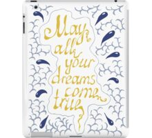 may all your dreams come true hand lettering text iPad Case/Skin