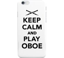 Keep calm and Play Oboe iPhone Case/Skin