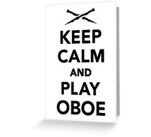 Keep calm and Play Oboe Greeting Card