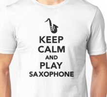 Keep calm and Play Saxophone Unisex T-Shirt