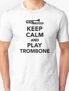 Keep calm and Play Trombone T-Shirt