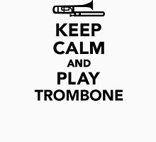 Keep calm and Play Trombone Unisex T-Shirt