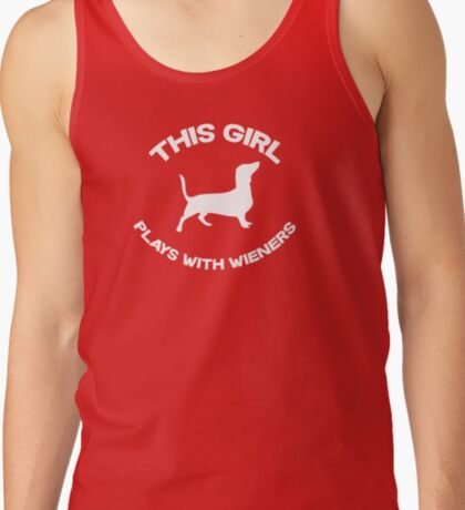This girl plays with wieners Tank Top