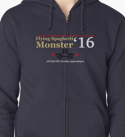 Flying Spaghetti Monster for President 2016 Zipped Hoodie