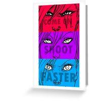 C'mon Shoot Faster T-shirt Greeting Card