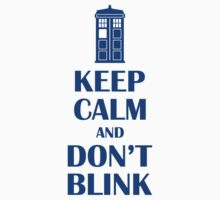 Keep Calm And Dont Blink by bekemdesign