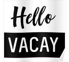 Hello Vacay Poster