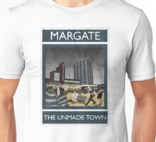 Margate - The Unmade Town Unisex T-Shirt