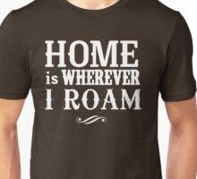 Home is wherever I roam Unisex T-Shirt