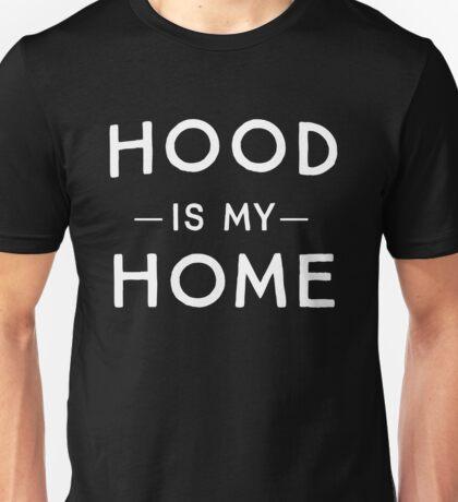 Hood is my home Unisex T-Shirt
