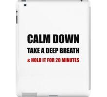 Calm Down Deep Breath iPad Case/Skin