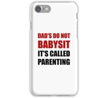 Dads Babysit Parenting iPhone Case/Skin