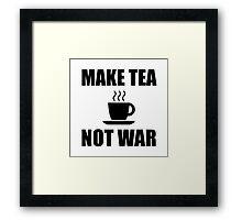 Make Tea Not War Framed Print