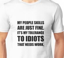 People Skills Idiots Unisex T-Shirt