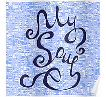 My Soul hand lettering text  Poster