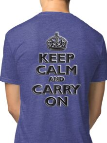 Keep Calm & Carry On, Be British! (Chisel), UK, WW2, WWII, Propaganda Tri-blend T-Shirt