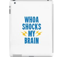 Whoa Shocks My Brain iPad Case/Skin