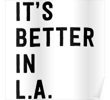 It's better in L.A. Poster