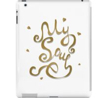My Soul hand lettering text  iPad Case/Skin