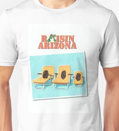 Raisin Arizona Unisex T-Shirt