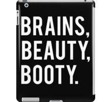 BRAINS,BEAUTY,BOOTY. iPad Case/Skin
