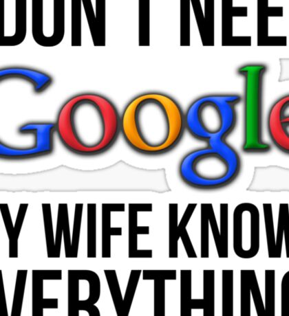 I don't need Google my wife knows everything! Sticker