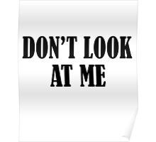 Don't Look At Me  BLACK Poster