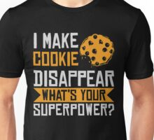 I Make Cookie Disapear Unisex T-Shirt