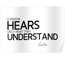 hears what understand - goethe Poster