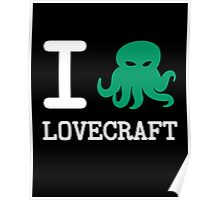 I ❤️  Lovecraft Poster
