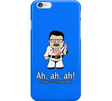 You Didn't Say the Magic Word iPhone Case/Skin
