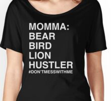 Don't Mess With Momma Women's Relaxed Fit T-Shirt