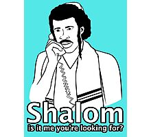 Shalom, Is It Me You're Looking For? Photographic Print