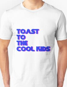 Toast To The Cool Kids T-Shirt
