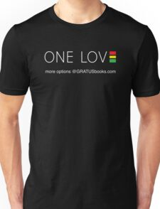 ONE world ONE love www.GRATUSbooks.com Support rasta vibes Unisex T-Shirt