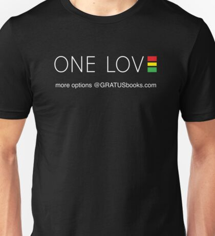 ONE world ONE love www.GRATUSbooks.com Support rasta vibes Unisex T-Shirt