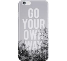 Go Your Own Way iPhone Case/Skin