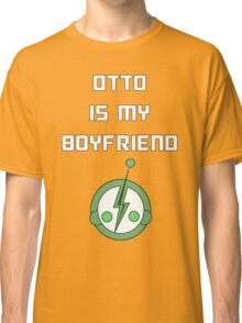 Otto is my boyfriend Classic T-Shirt