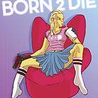 Born 2 Die by Julian Lytle