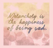 Melancholy is the happiness of being sad One Piece - Short Sleeve