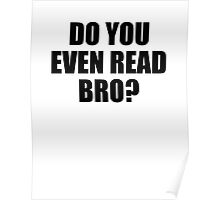 Do You Even Read Bro? Poster