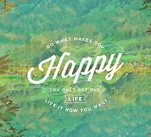 Do What Makes You Happy by WorldSchool
