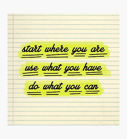 Start Where You Are Photographic Print