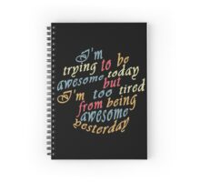 Trying to be awesome! Spiral Notebook