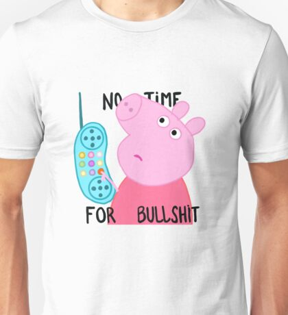 Peppa is not amused. Unisex T-Shirt