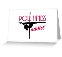Pole Fitness addict Greeting Card