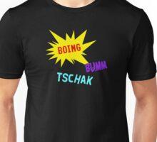 Boing Buum Tschak! Unisex T-Shirt