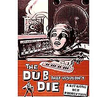 THE DUB THAT WOULDNT DIE Photographic Print