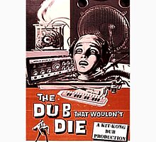 THE DUB THAT WOULDNT DIE Unisex T-Shirt